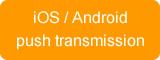 iOS / Android push transmission